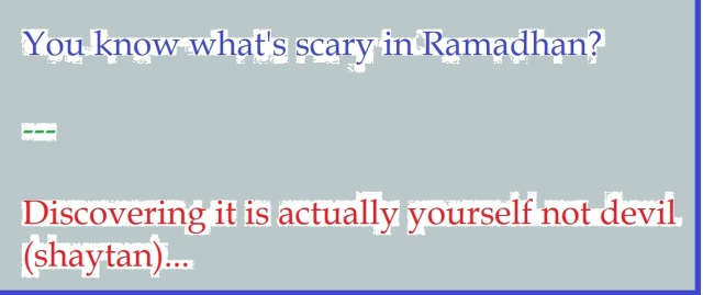 whats scary about ramadhan